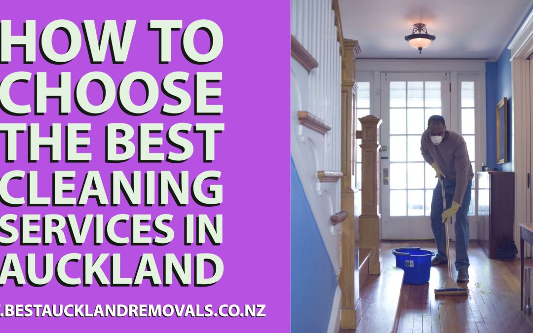 How to Choose the Best Cleaning Services in Auckland